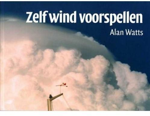 Zelf wind voorspellen / Alan Watts